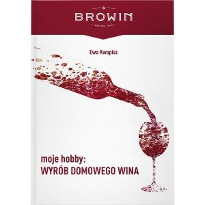 Książka Moje Hobby: Wybór Domowego Wina